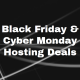 Black Friday & Cyber Monday Hosting Deals 2018
